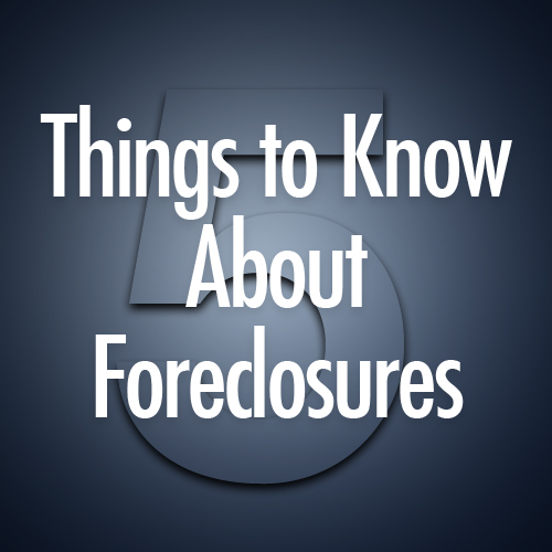 5 Things to know about foreclosures