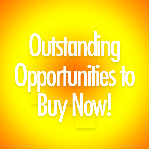 Four Outstanding Opportunities o Buy Now!