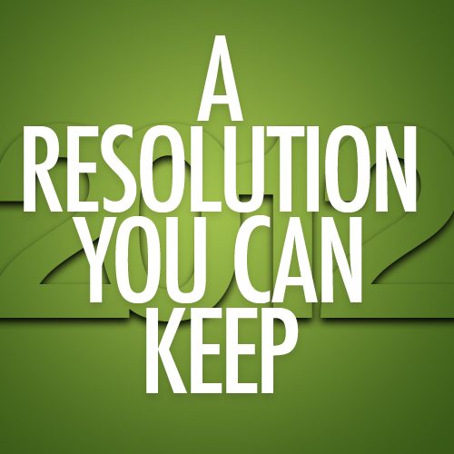A RESOLUTION YOU CAN KEEP