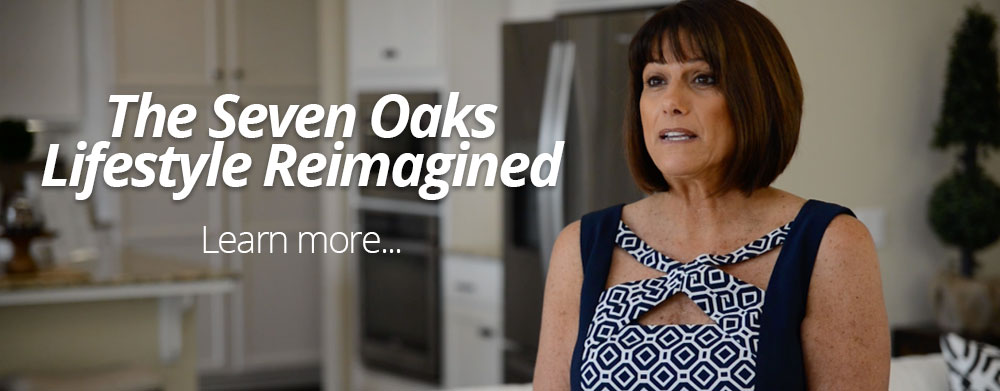 The Seven Oaks Lifestyle Reimagined